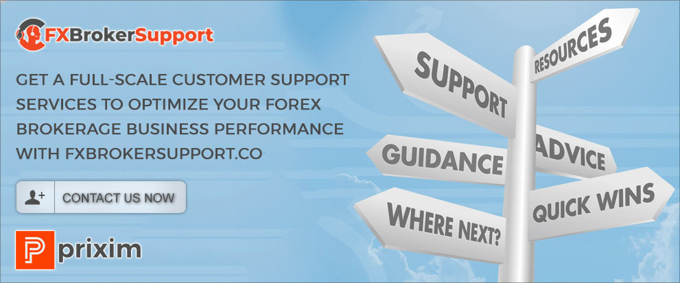 Get a Full-Scale Customer Support Services to Optimize Your Forex Brokerage Business Performance with Fxbrokersupport.co