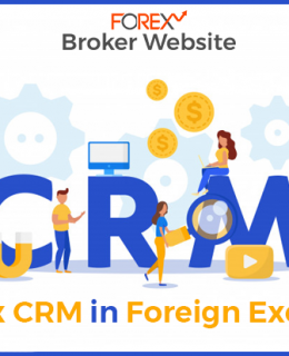 Benefits Of Forex CRM In Foreign Exchange Business