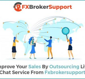 Improve Your Sales By Outsourcing Live Chat Service From Fxbrokersupport